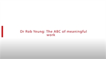 Dr Rob Yeung: The ABC of meaningful work