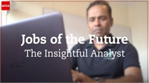 Jobs of The Future: The insightful analyst
