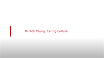 Dr Rob Yeung: Caring culture