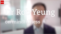 Dr Rob Yeung: Mindfulness