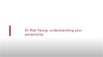 Dr Rob Yeung: understanding your personality