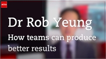 Dr Rob Yeung: Building an effective team