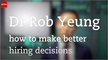 Dr Rob Yeung: How to make better hiring decisions