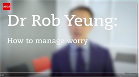 Dr Rob Yeung: How to manage worry